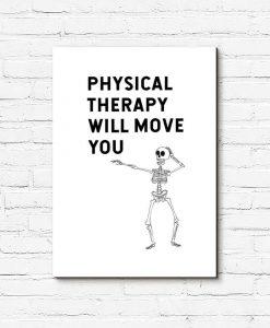 Obraz z napisem - Physical therapy will move you