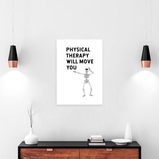 Obraz z napisem - Physical therapy will move you do gabinetu